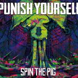 Pochette Spin The Pig par Punish Yourself