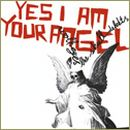 Yes I Am Your Angel (Split avec Wolff Eyes)