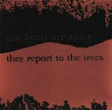 The Birds Are Spies, They Report To The Trees EP