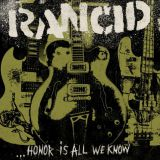 Pochette Honor Is All We Know par Rancid