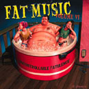 Fat Music VI: Uncontrollable Fatulence