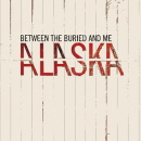 Pochette Alaska par Between The Buried And Me