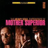 The Heavy Soul Experince of Mother Superior