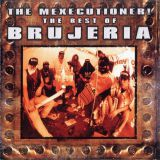Pochette The Mexecutioner! The Best Of Brujeria