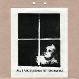 All I Ask & Joshua Fit For Battle