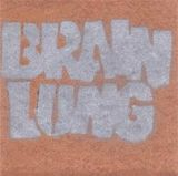 Brain Lung - Split w/ Brainoil