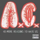 40 More Reasons to Hate Us