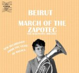 Pochette March of the Zapotec/Holland par Beirut
