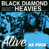 Pochette Alive As Fuck par Black Diamond Heavies