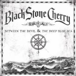 Pochette Between The Devil & The Deep Blue Sea par Black Stone Cherry