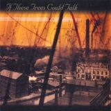 Pochette If These Trees Could Talk