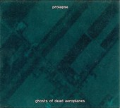 Pochette Ghosts of Dead Aeroplanes par Prolapse