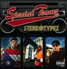 Stereotypez (with Special Teamz)