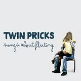 Pochette Songs About Flirting par Twin Pricks