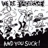 We're Yacøpsæ...And You Suck! / Oh, Shit! (split avec Massgrav)