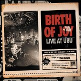 Pochette Live At Ubu par Birth Of Joy