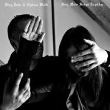 Sing More Songs Together... (split avec Chelsea Wolfe)