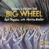 Songs From The Big Wheel (avec Rich Shapero)