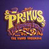 Pochette Primus And The Chocolate Factory With The Fungi Ensemble