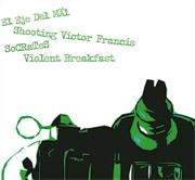 Split avec El Eje Del Mal, Shooting Victor Francis et Socrates