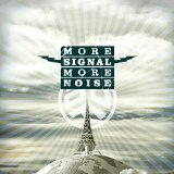 Pochette More Signal More Noise