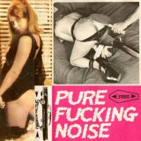 Pure Fucking Noise