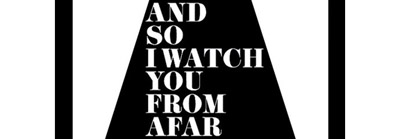 logo And So I Watch You From Afar