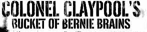 logo Colonel Claypool's Bucket Of Bernie Brains