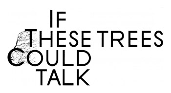 logo If These Trees Could Talk