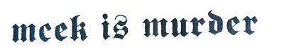 logo Meek Is Murder