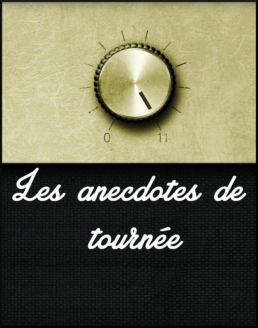 Interview : Les anecdotes de tournée n°3