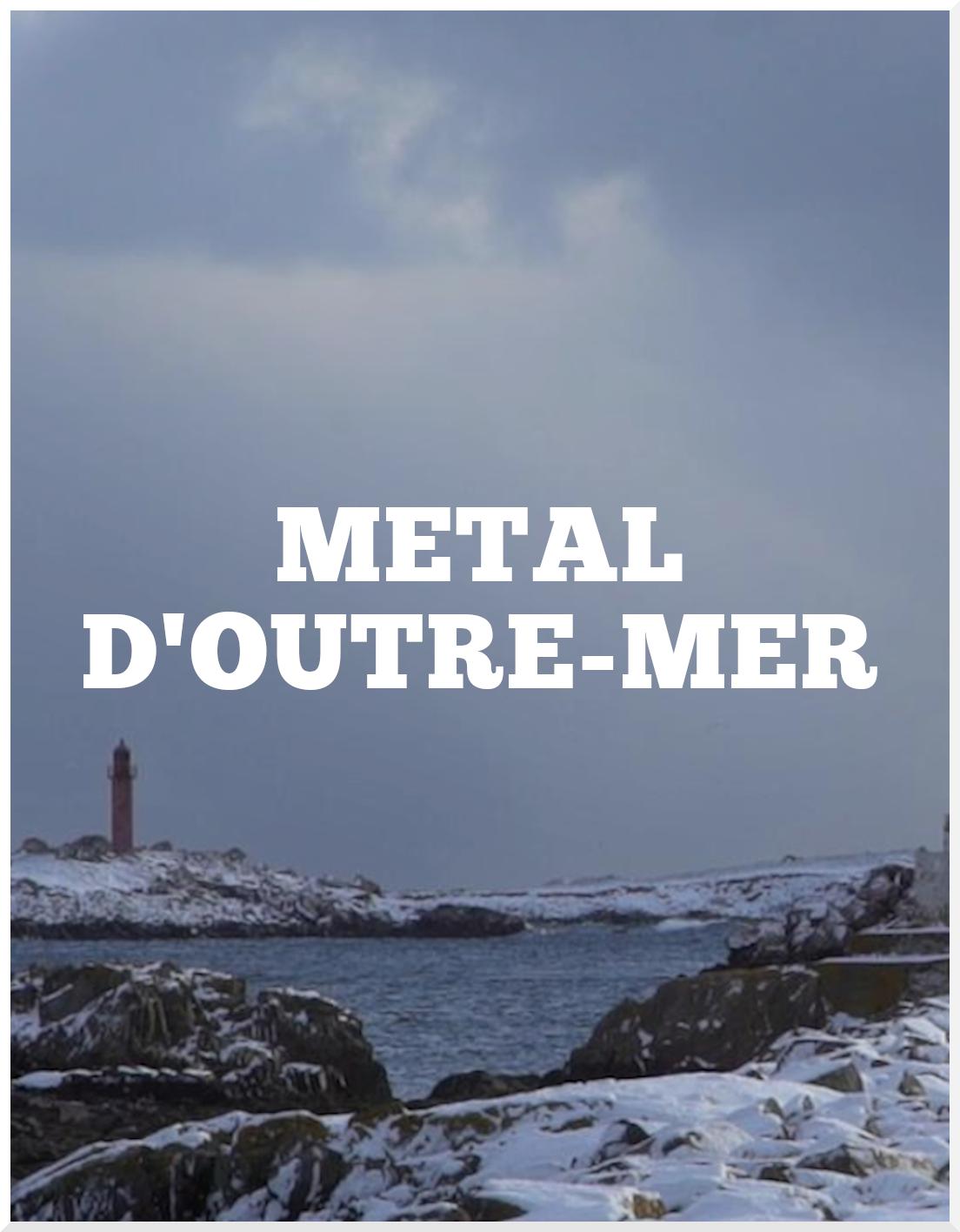 Dossier : Metal d'Outre Mer : Saint-Pierre et Miquelon