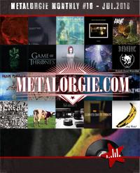 Dossier : Metalorgie Monthly #10 Juillet 2016