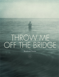 Interview : Throw Me Off The Bridge